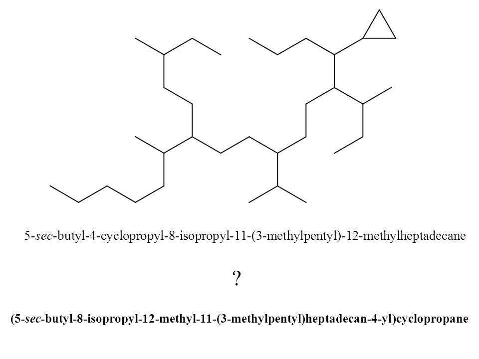 5-sec-butyl-4-cyclopropyl-8-isopropyl-11-(3-methylpentyl)-12-methylheptadecane (5-sec-butyl-8-isopropyl-12-methyl-11-(3-methylpentyl)heptadecan-4-yl)cyclopropane ?