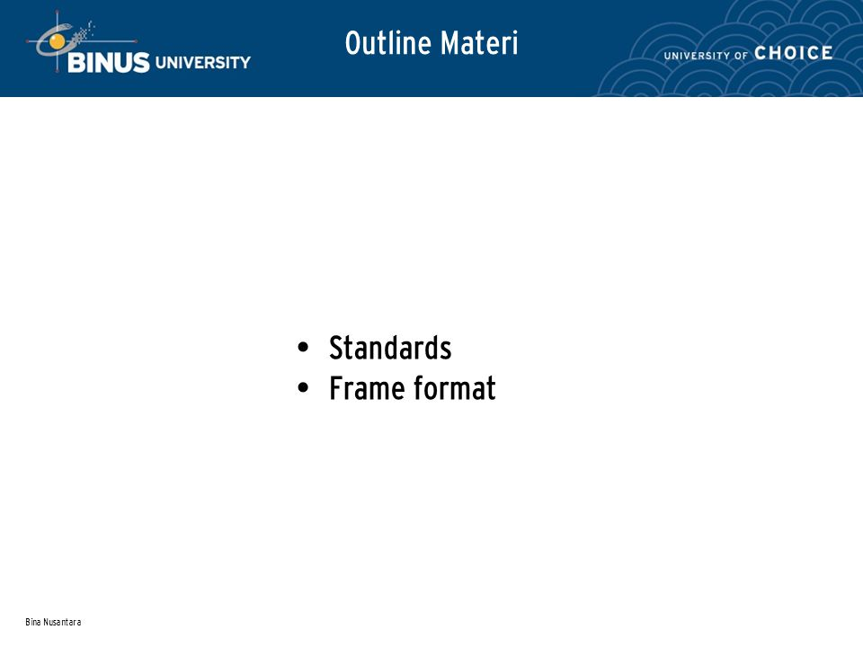 Bina Nusantara Outline Materi Standards Frame format
