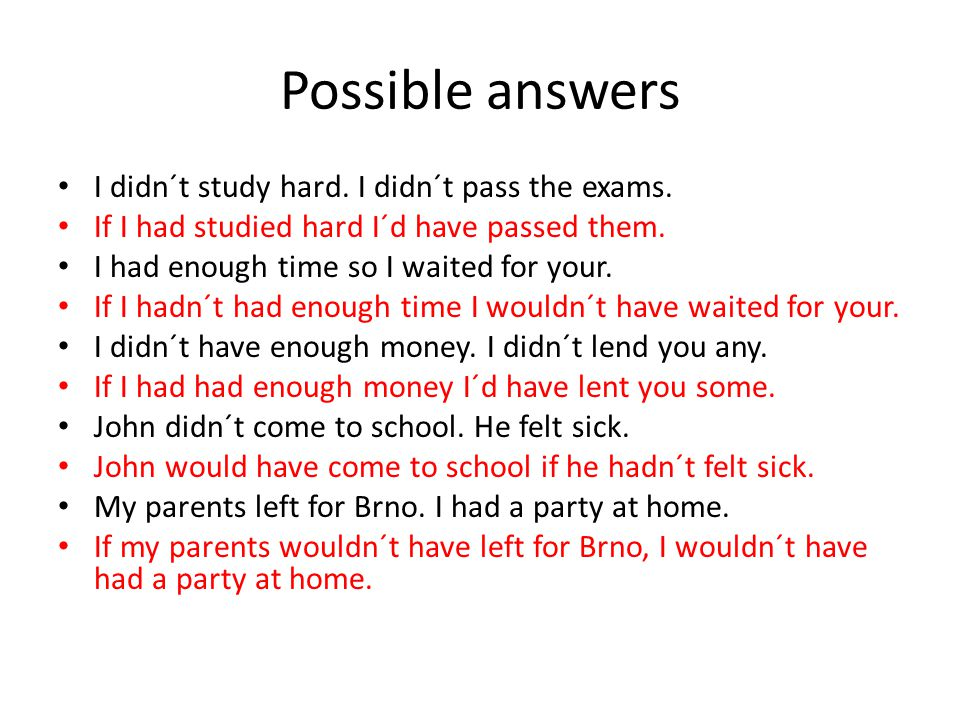 Possible answers I didn´t study hard. I didn´t pass the exams.