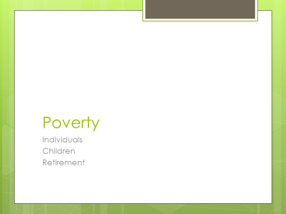Poverty Individuals Children Retirement