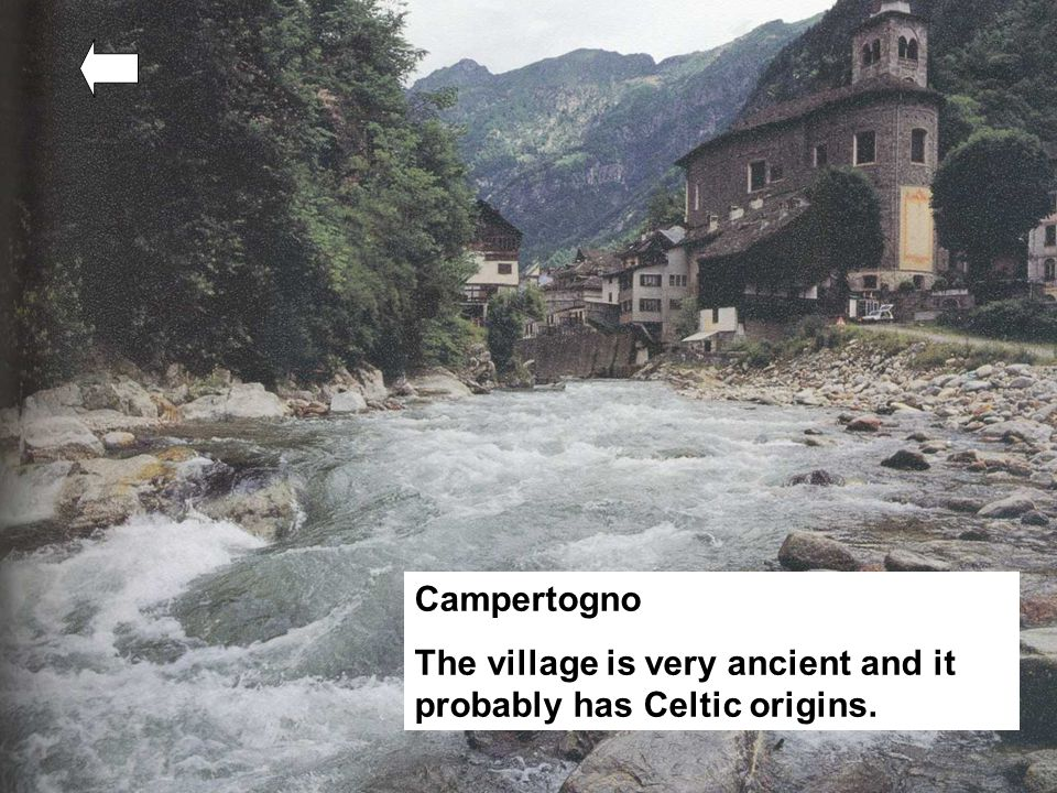 Campertogno The village is very ancient and it probably has Celtic origins.