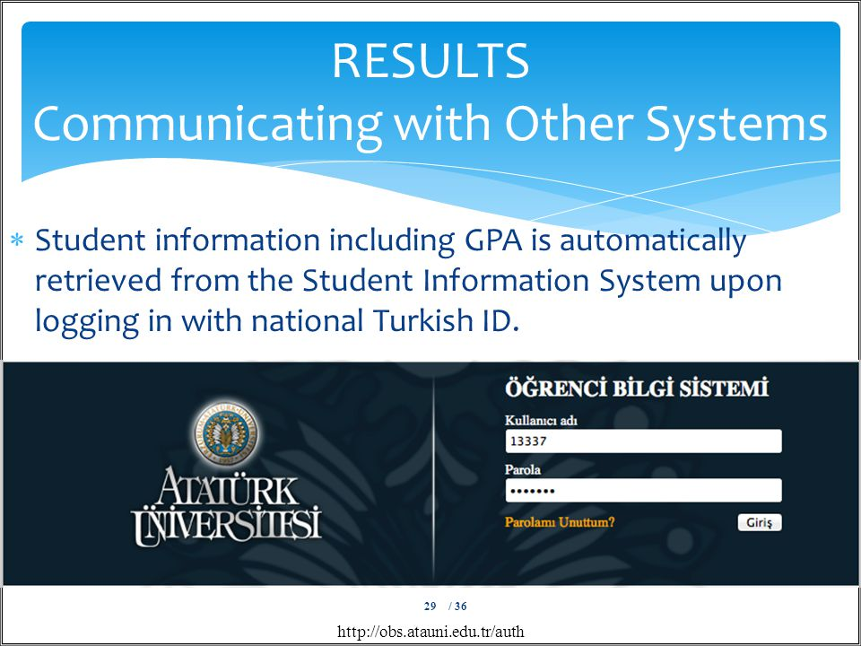  Student information including GPA is automatically retrieved from the Student Information System upon logging in with national Turkish ID.
