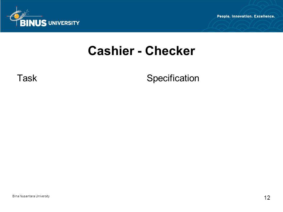 Bina Nusantara University 12 Cashier - Checker TaskSpecification