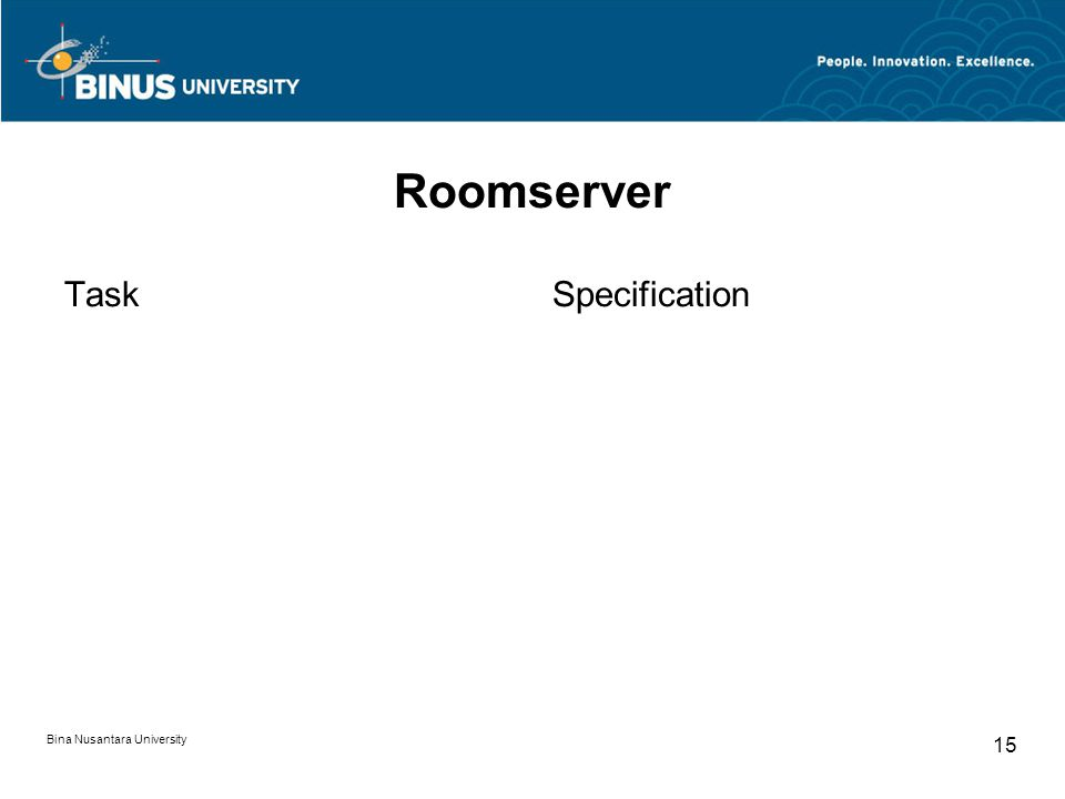 Bina Nusantara University 15 Roomserver TaskSpecification