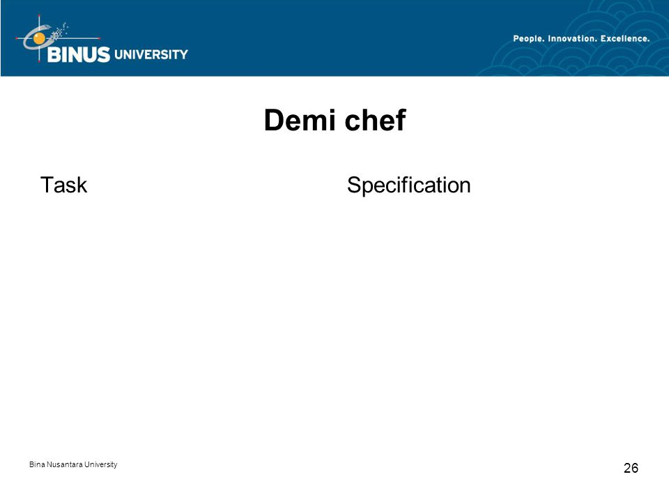 Bina Nusantara University 26 Demi chef TaskSpecification