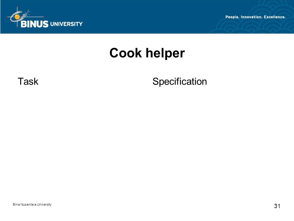 Bina Nusantara University 31 Cook helper TaskSpecification