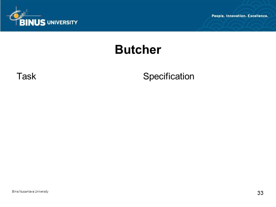 Bina Nusantara University 33 Butcher TaskSpecification