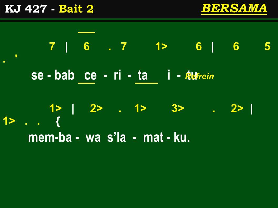 7 | 6. 7 1> 6 | 6 5. se - bab ce - ri - ta i - tu 1> | 2>.