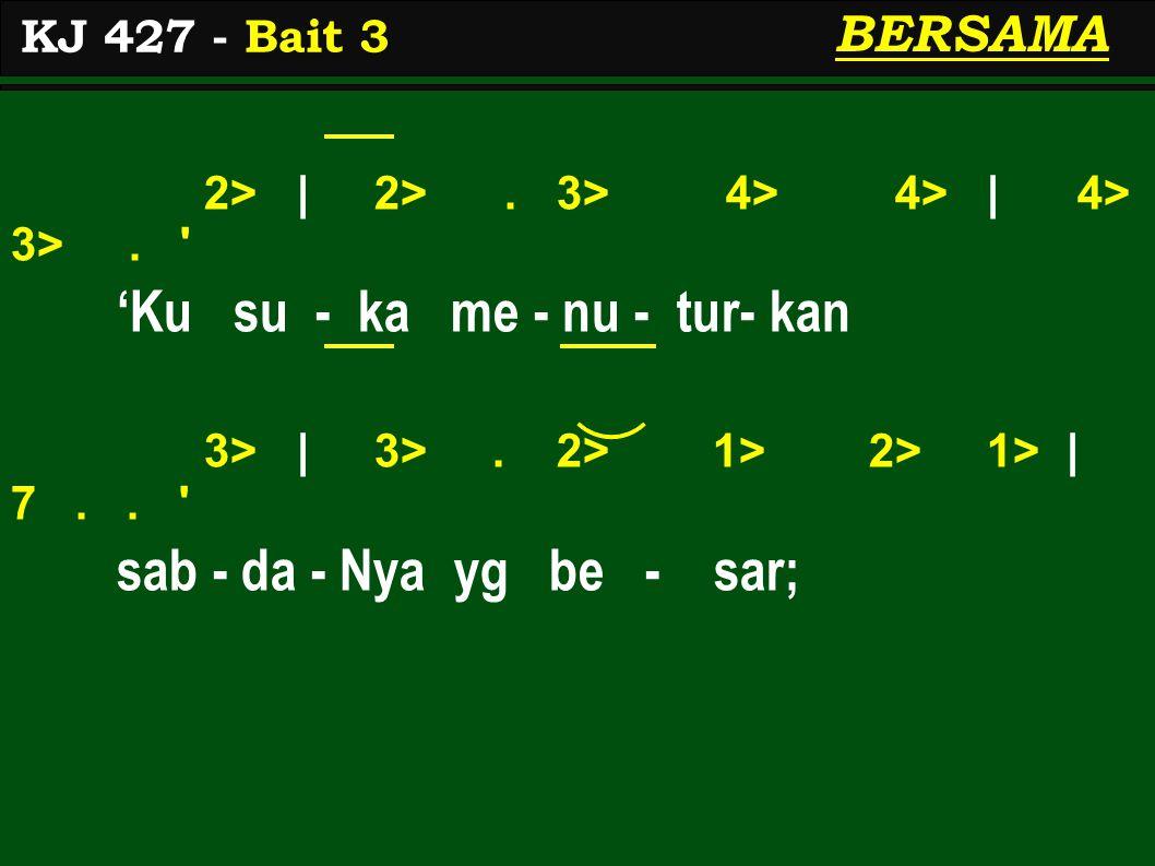 2> | 2>. 3> 4> 4> | 4> 3>. 'Ku su - ka me - nu - tur- kan 3> | 3>.