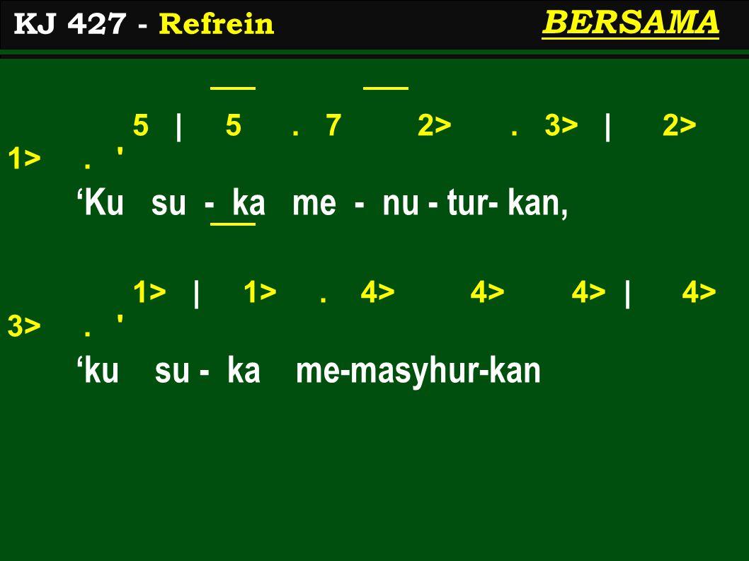 5 | 5. 7 2>. 3> | 2> 1>. 'Ku su - ka me - nu - tur- kan, 1> | 1>.