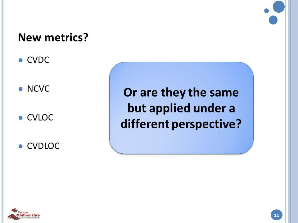 11 New metrics.