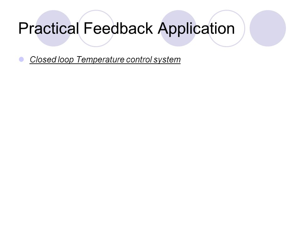 Practical Feedback Application Closed loop Temperature control system