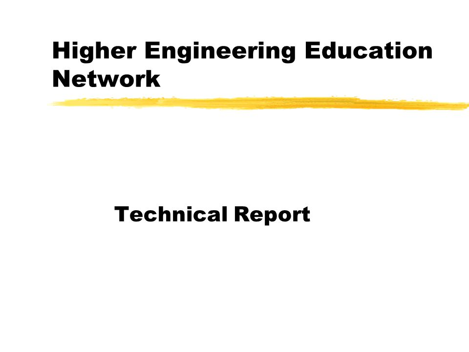Higher Engineering Education Network Technical Report