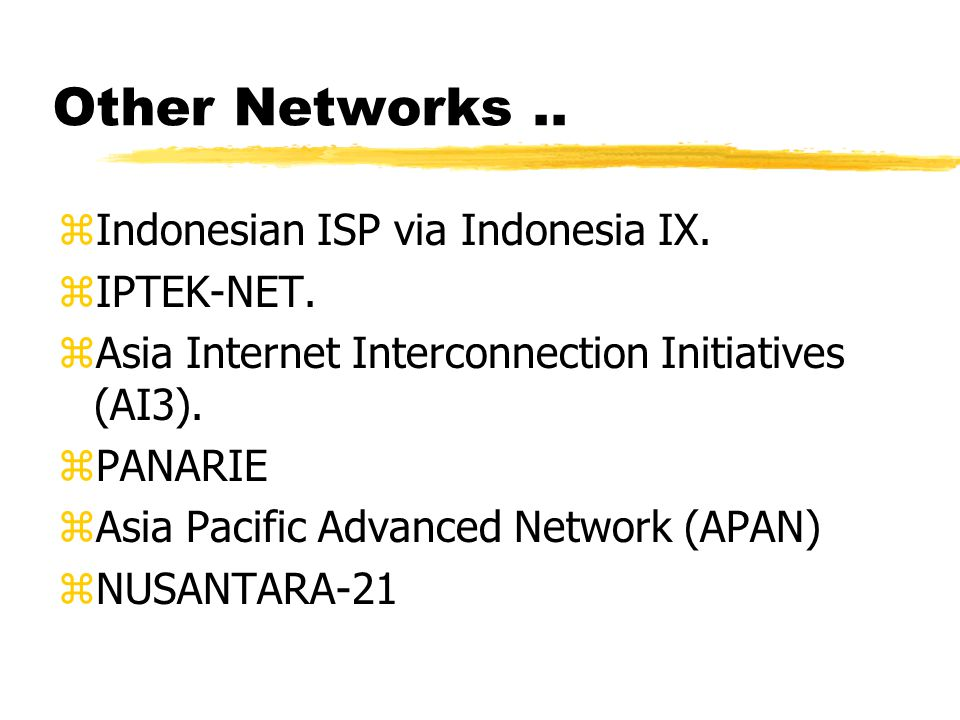 Other Networks.. zIndonesian ISP via Indonesia IX.