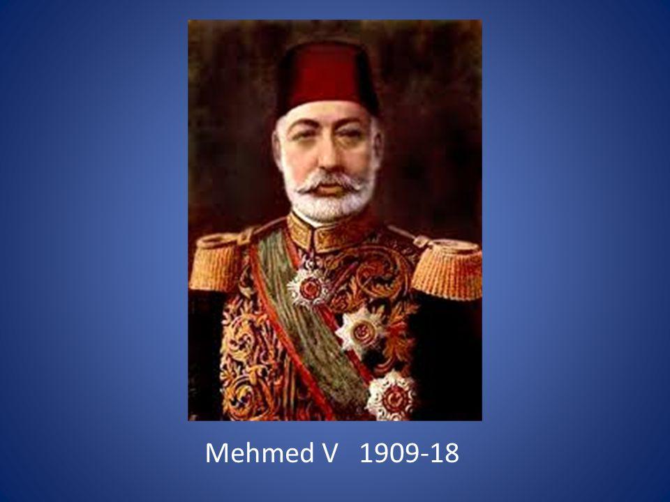 Mehmed V 1909-18
