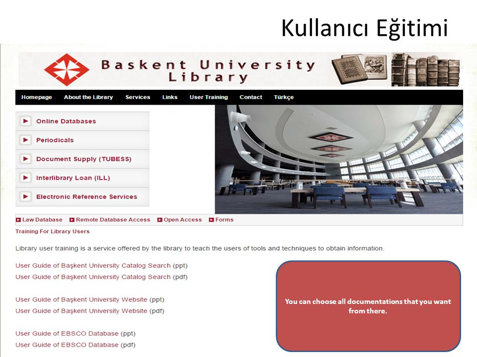 Kullanıcı Eğitimi You can choose all documentations that you want from there.