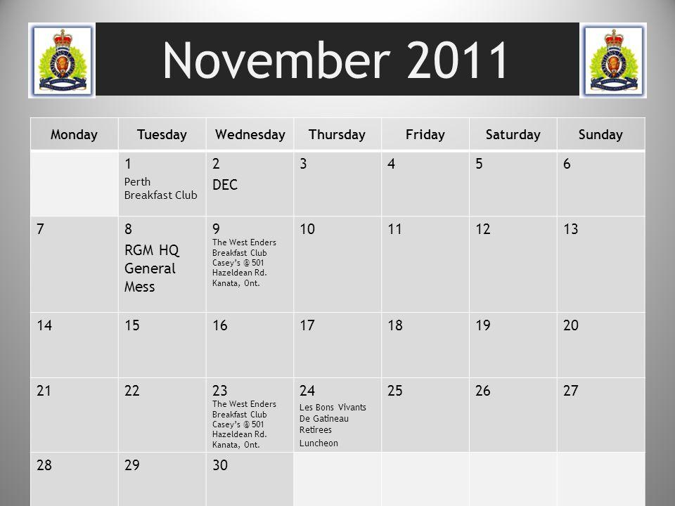 November 2011 MondayTuesdayWednesdayThursdayFridaySaturdaySunday 1 Perth Breakfast Club 2 DEC 3456 78 RGM HQ General Mess 9 The West Enders Breakfast