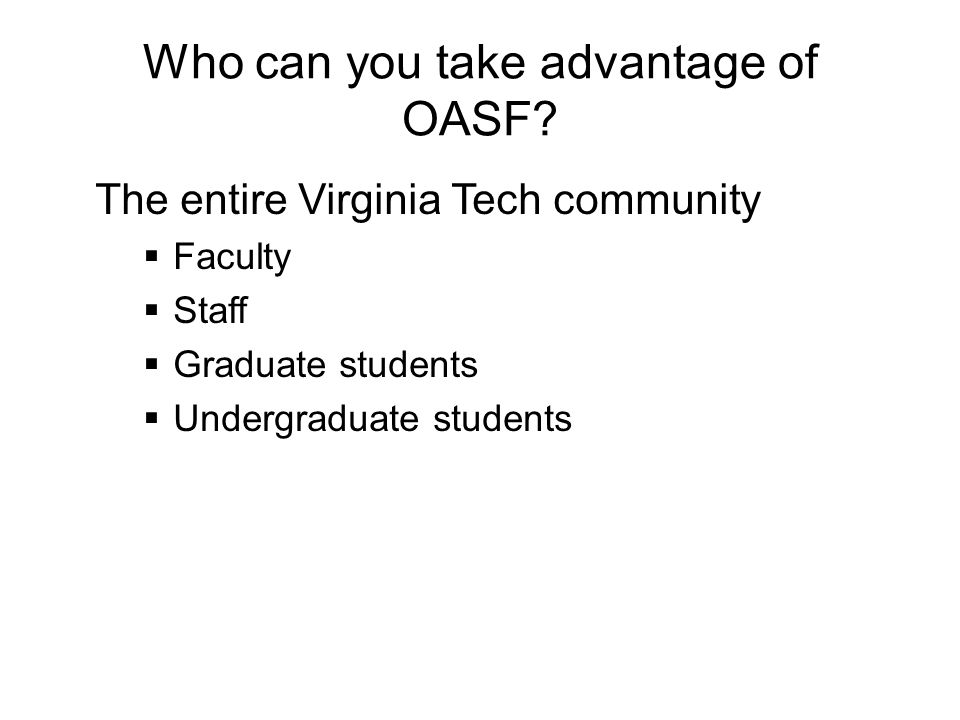 Who has used the VT OASF?
