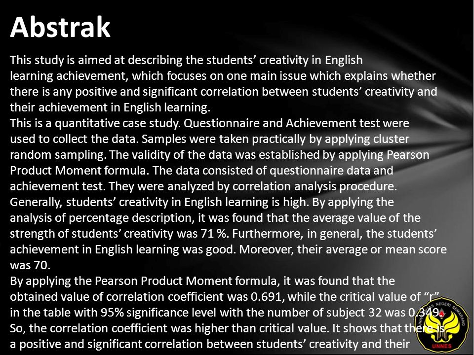 Abstrak This study is aimed at describing the students' creativity in English learning achievement, which focuses on one main issue which explains whe