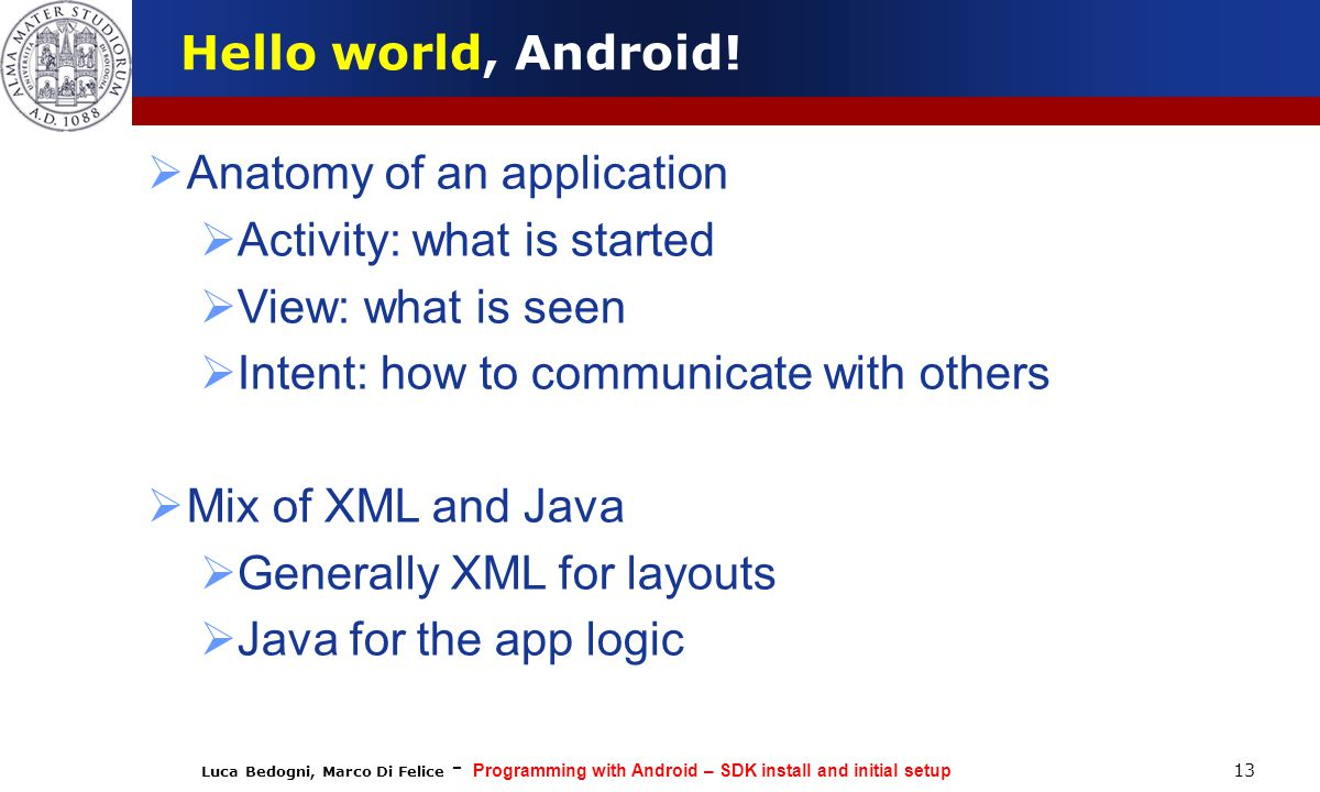 Luca Bedogni, Marco Di Felice - Programming with Android – SDK install and initial setup 13 Hello world, Android.