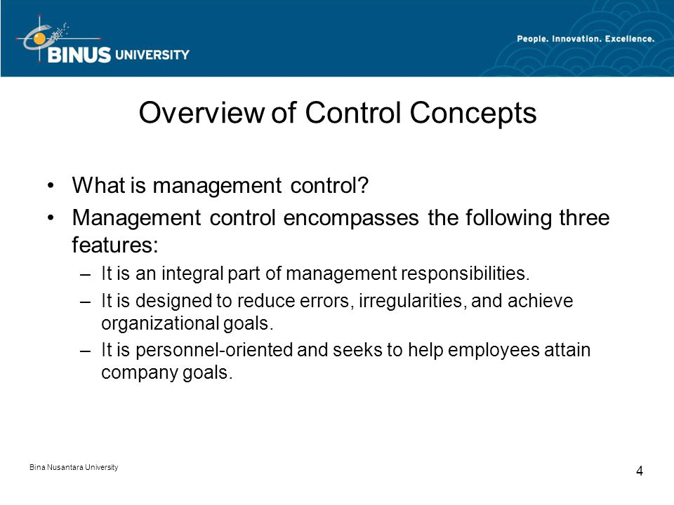 Bina Nusantara University 3 Overview of Control Concepts What is the traditional definition of internal control.