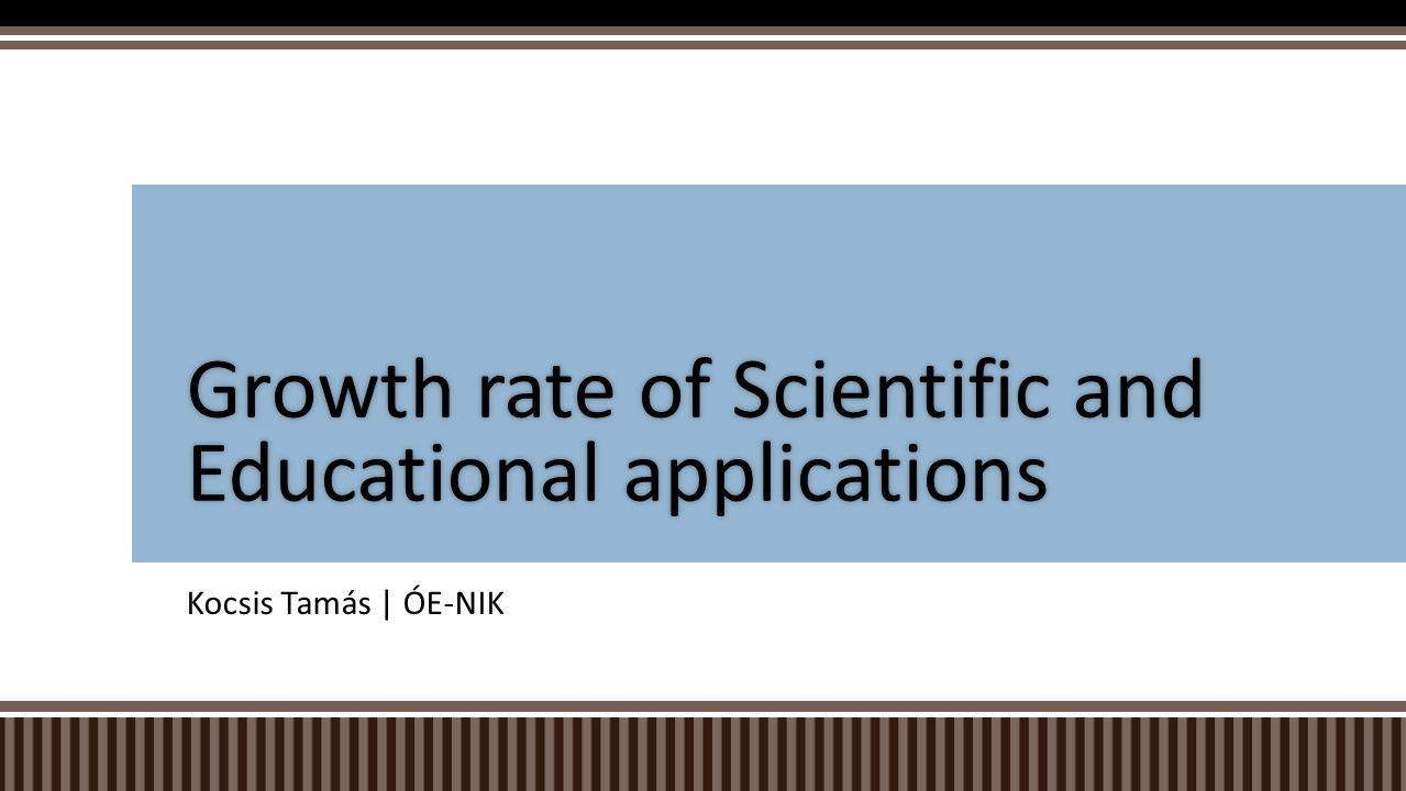 Kocsis Tamás | ÓE-NIK Growth rate of Scientific and Educational applications