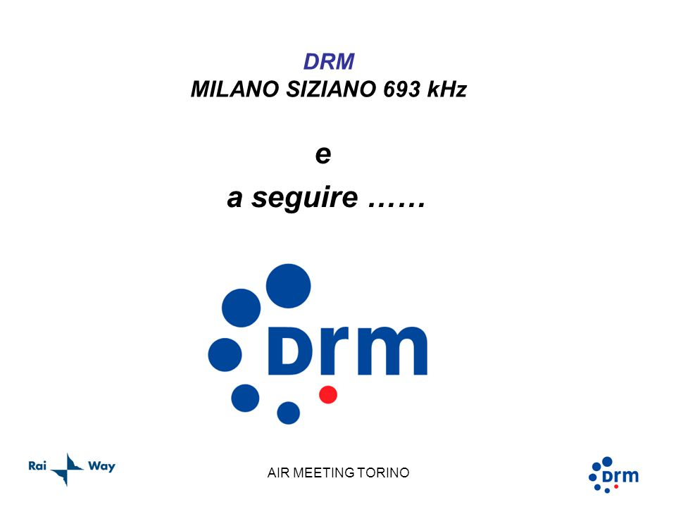 AIR MEETING TORINO DRM MILANO SIZIANO 693 kHz e a seguire ……