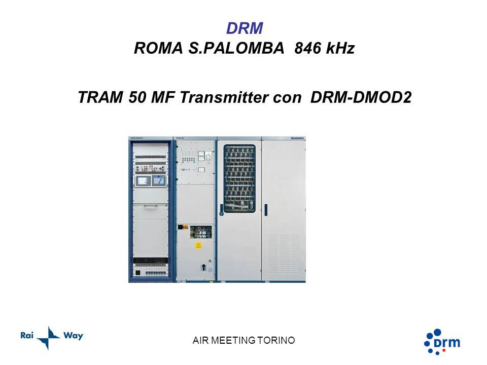 AIR MEETING TORINO DRM ROMA S.PALOMBA 846 kHz TRAM 50 MF Transmitter con DRM-DMOD2