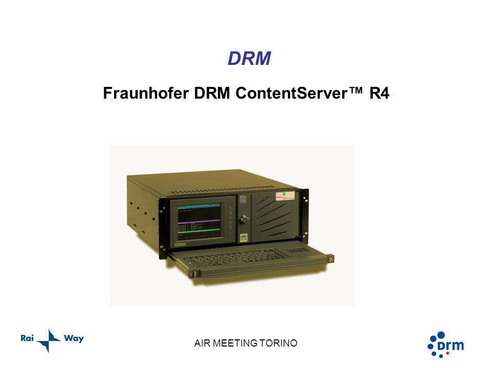 AIR MEETING TORINO DRM Fraunhofer DRM ContentServer™ R4