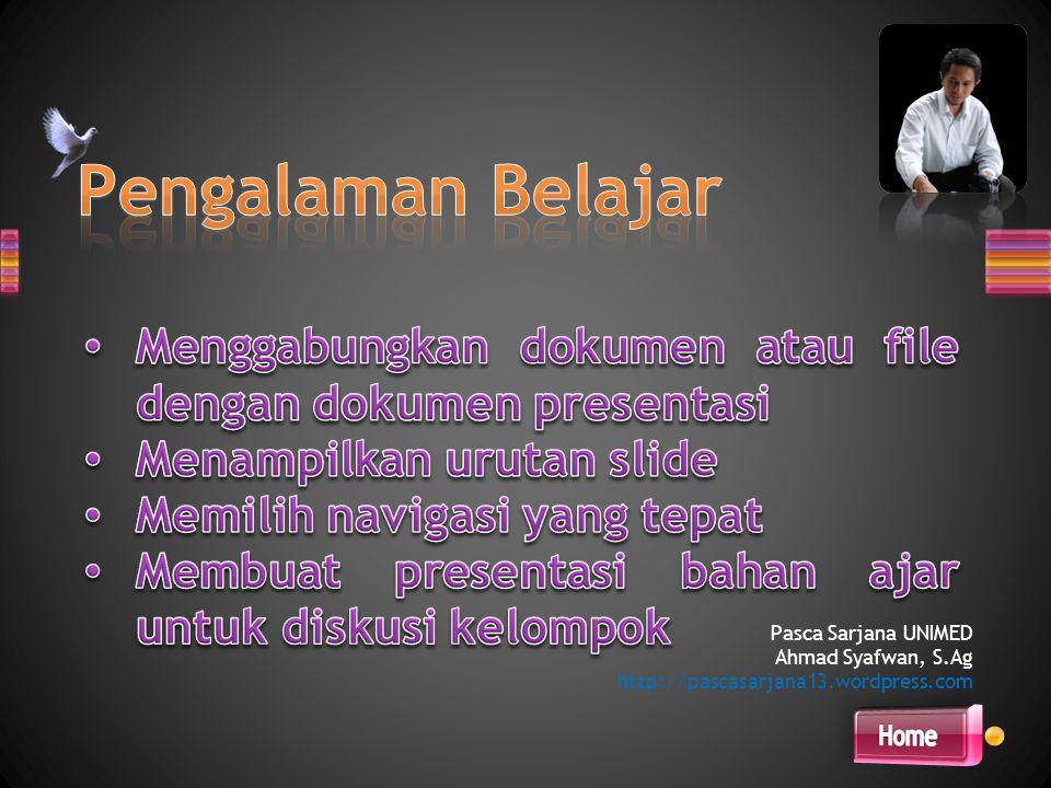 Pasca Sarjana UNIMED Ahmad Syafwan, S.Ag http://pascasarjana13.wordpress.com