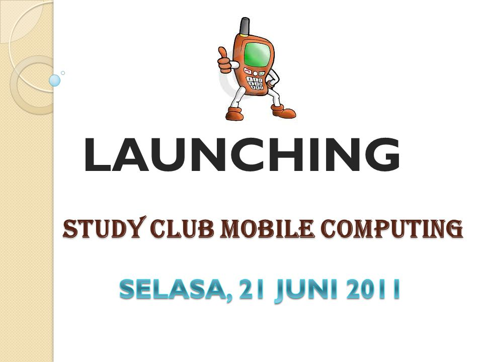 STUDY CLUB MOBILE COMPUTING LAUNCHING