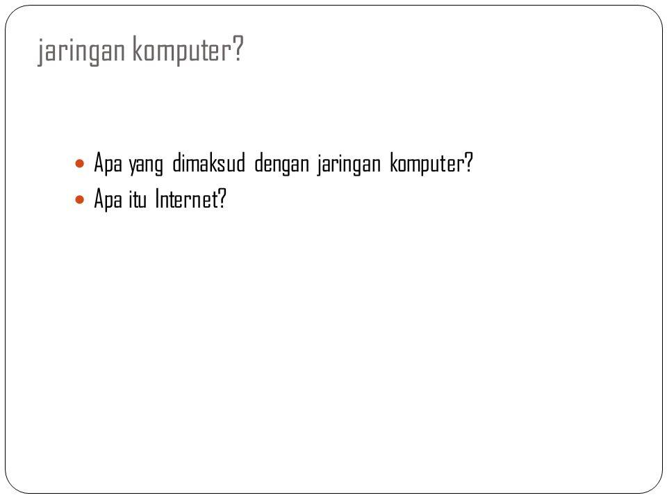 jaringan komputer? Apa yang dimaksud dengan jaringan komputer? Apa itu Internet?