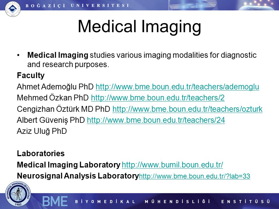 Medical Imaging Medical Imaging studies various imaging modalities for diagnostic and research purposes.