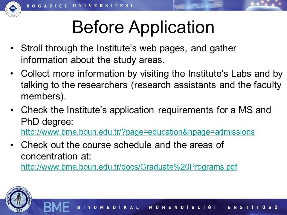 Before Application Stroll through the Institute's web pages, and gather information about the study areas.