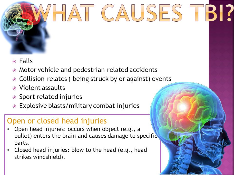 Open or closed head injuries Open head injuries: occurs when object (e.g., a bullet) enters the brain and causes damage to specific parts.
