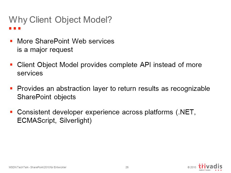 © 2010 Why Client Object Model.