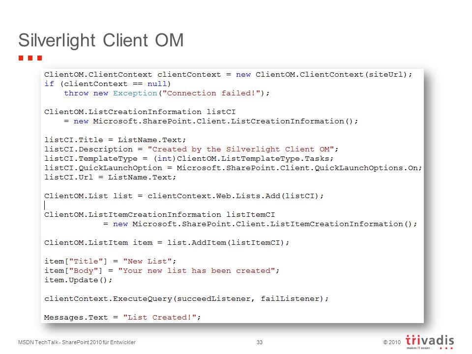 © 2010 Silverlight Client OM MSDN TechTalk - SharePoint 2010 für Entwickler33