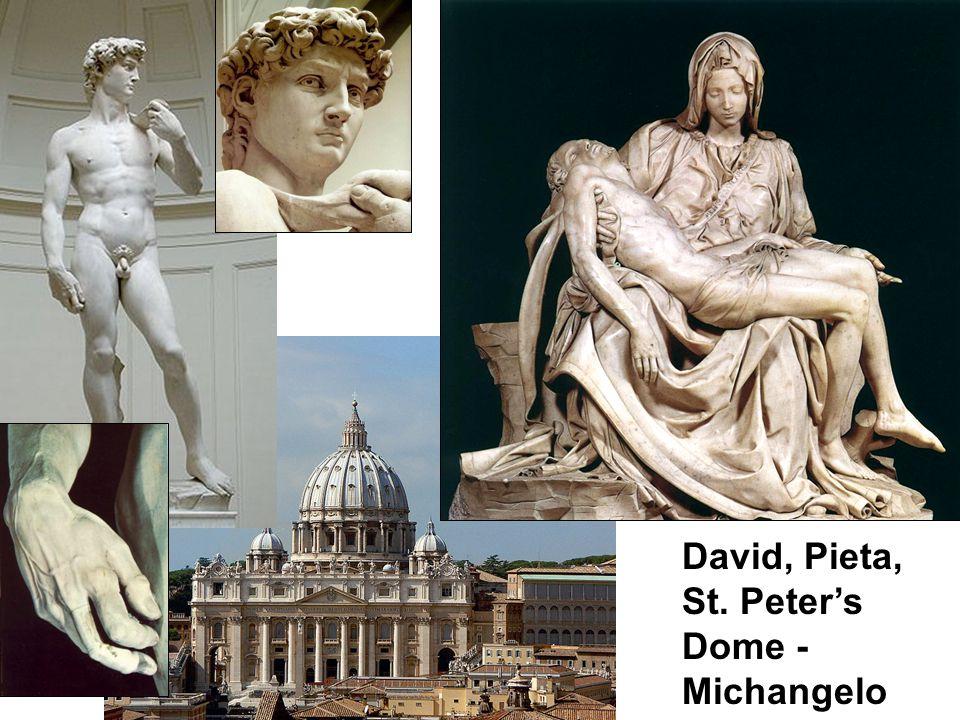 David, Pieta, St. Peter's Dome - Michangelo