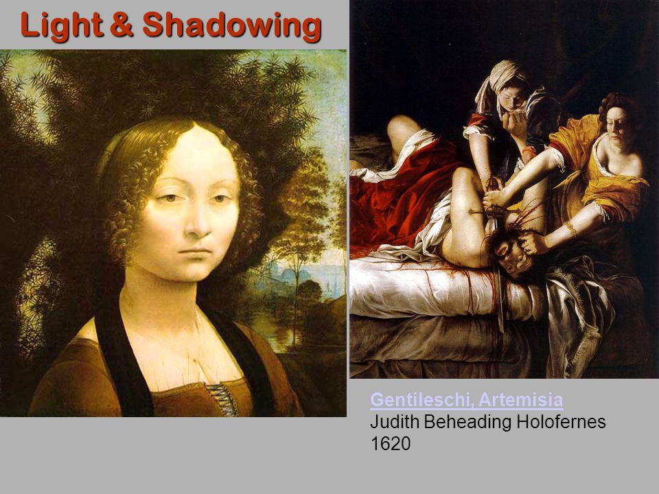 Light & Shadowing Gentileschi, Artemisia Gentileschi, Artemisia Judith Beheading Holofernes 1620