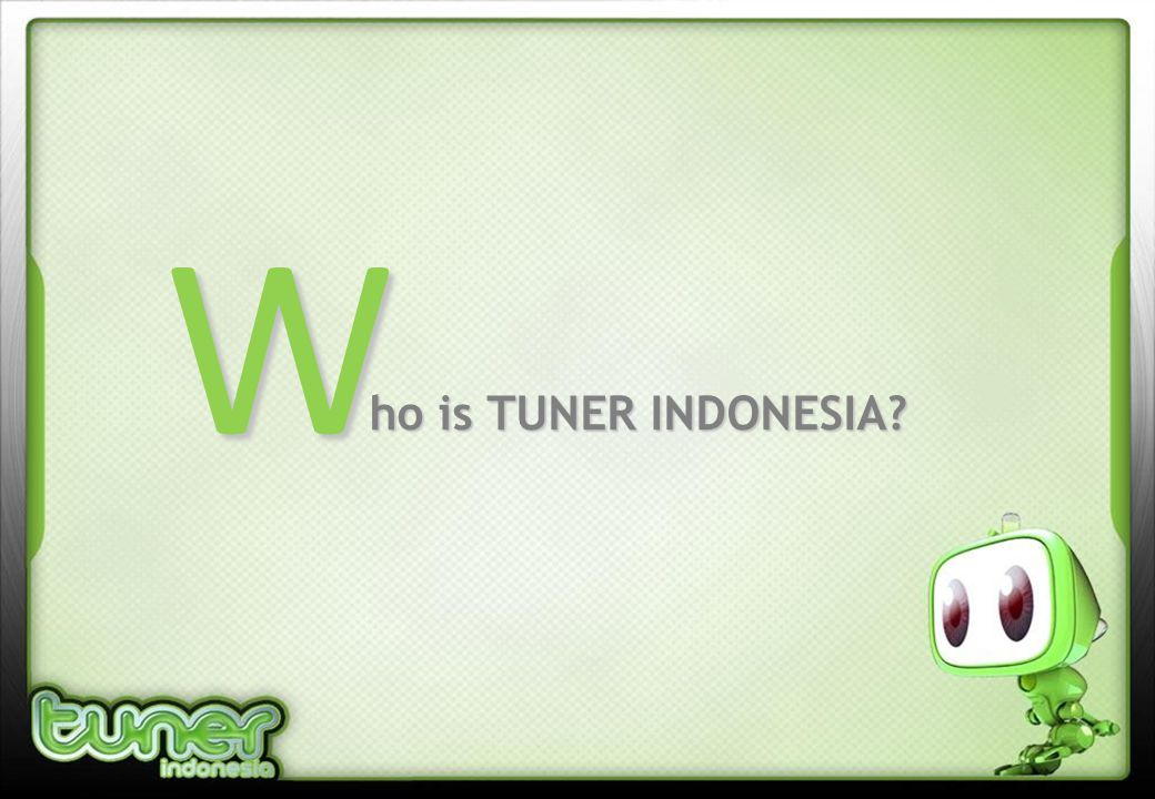 ho is TUNER INDONESIA W