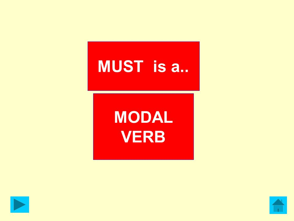 MUST is a.. MODAL VERB