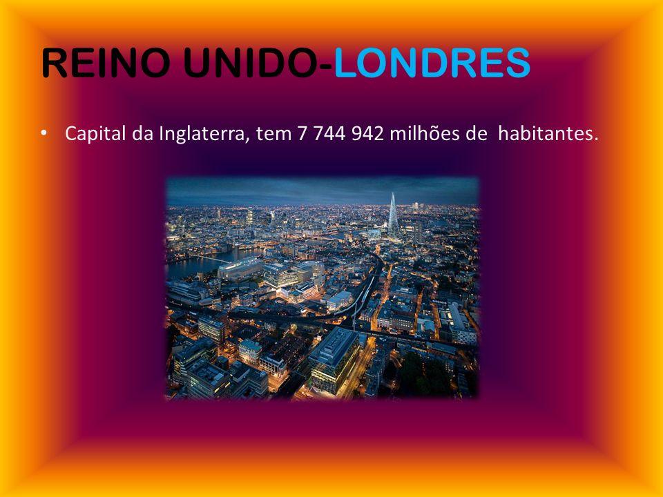 REINO UNIDO-LONDRES Capital da Inglaterra, tem 7 744 942 milhões de habitantes.