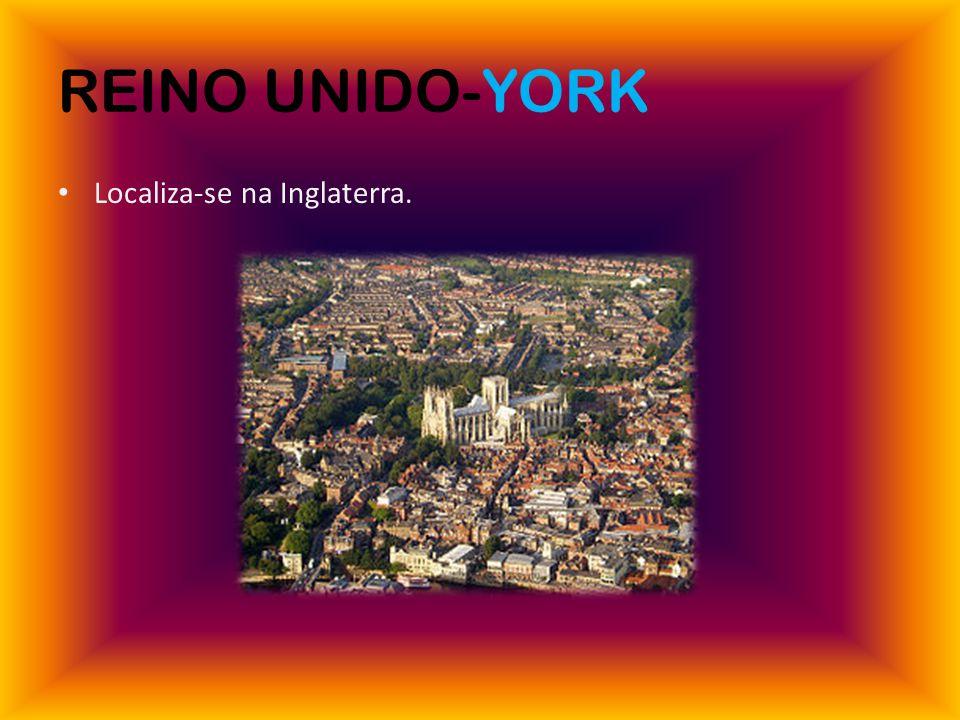 REINO UNIDO-YORK Localiza-se na Inglaterra.