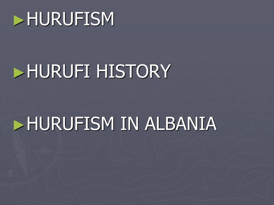 ► HURUFISM ► HURUFI HISTORY ► HURUFISM IN ALBANIA