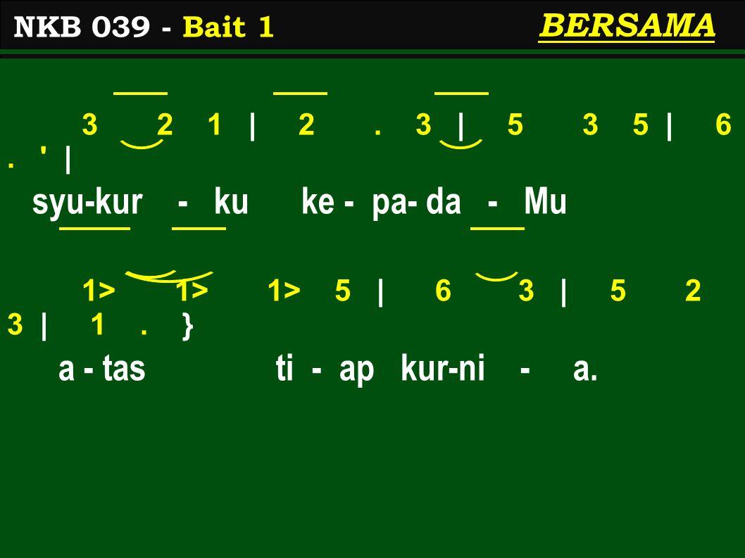 3 2 1 | 2. 3 | 5 3 5 | 6. | syu-kur - ku ke - pa- da - Mu 1> 1> 1> 5 | 6 3 | 5 2 3 | 1.