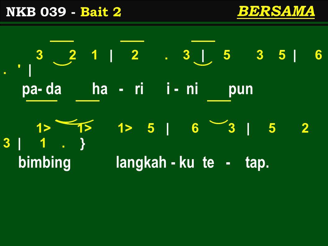 3 2 1 | 2. 3 | 5 3 5 | 6. | pa- da ha - ri i - ni pun 1> 1> 1> 5 | 6 3 | 5 2 3 | 1.