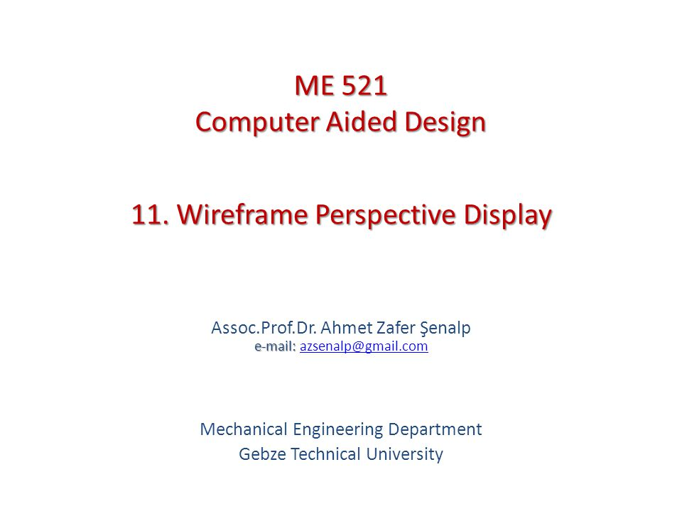 11. Wireframe Perspective Display e-mail: Assoc.Prof.Dr.