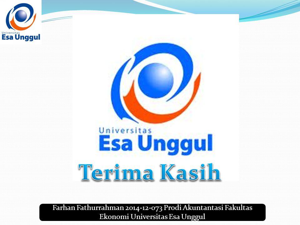 Farhan Fathurrahman 2014-12-073 Prodi Akuntantasi Fakultas Ekonomi Universitas Esa Unggul