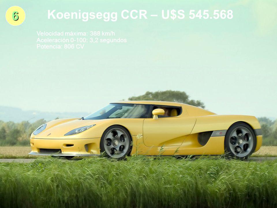 6 Koenigsegg CCR – U$S 545.568 Velocidad máxima: 388 km/h Aceleración 0-100: 3,2 segundos Potencia: 806 CV