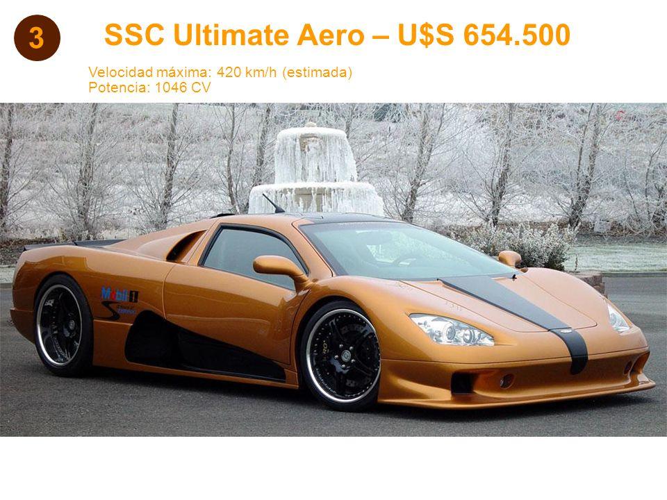 3 SSC Ultimate Aero – U$S 654.500 Velocidad máxima: 420 km/h (estimada) Potencia: 1046 CV